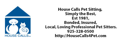 House Calls Pet Sitting, Simply the Best, Est 1981, Bonded, Insured, Local, Loving Professional Pet Sitters. 925-328-0500
